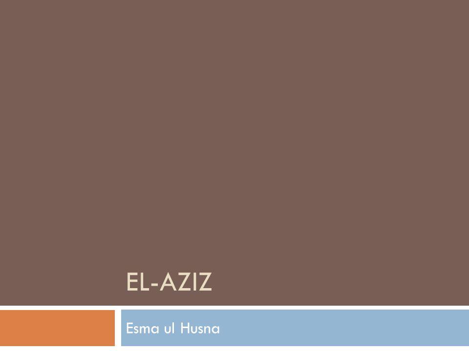 El-Aziz Esma ul Husna