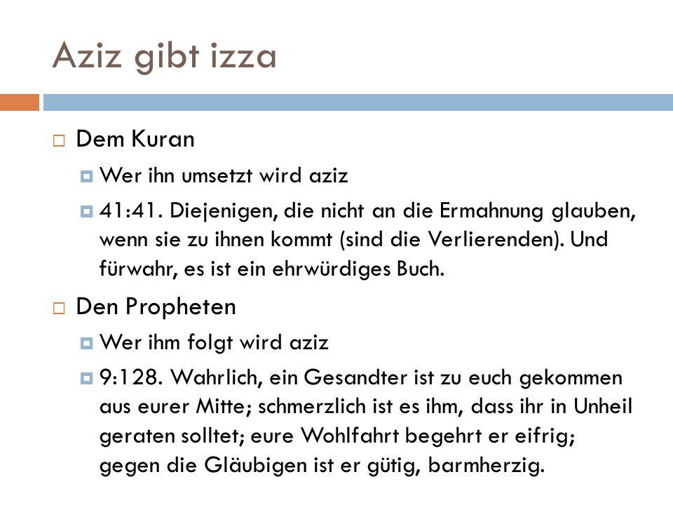 Aziz gibt izza Dem Kuran Den Propheten Wer ihn umsetzt wird aziz