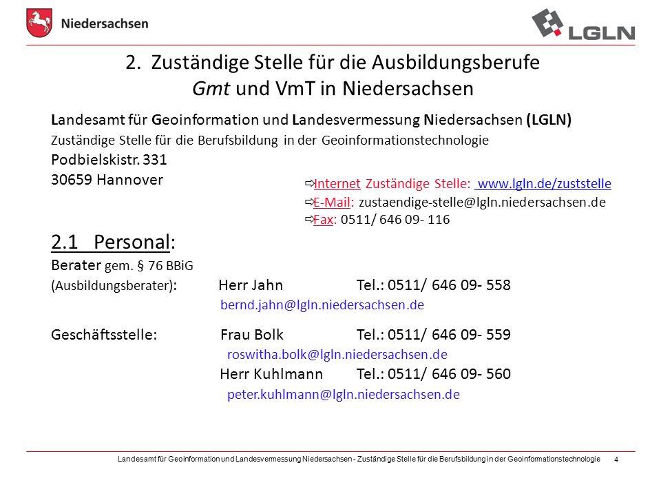 2. Zuständige Stelle für die Ausbildungsberufe Gmt und VmT in Niedersachsen