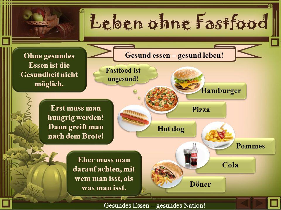 Leben ohne Fastfood Gesund essen – gesund leben!