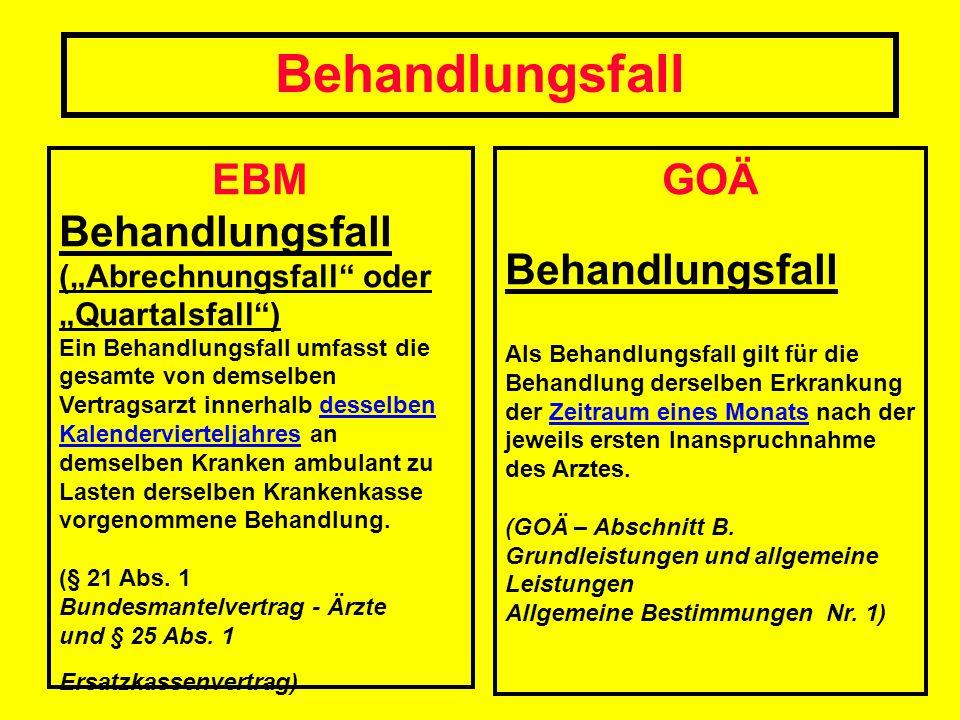 "Behandlungsfall EBM. Behandlungsfall (""Abrechnungsfall oder ""Quartalsfall )"