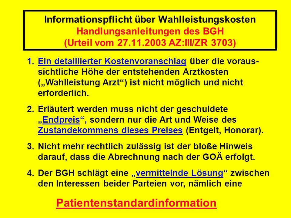 Informationspflicht über Wahlleistungskosten Handlungsanleitungen des BGH (Urteil vom 27.11.2003 AZ:III/ZR 3703)