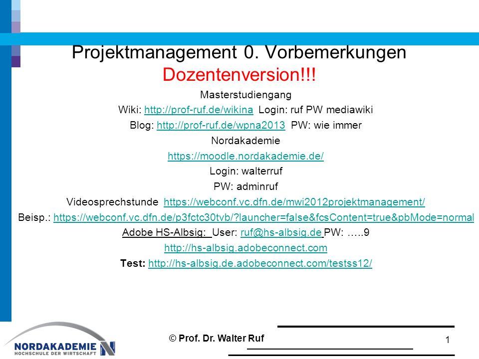 Projektmanagement 0. Vorbemerkungen Dozentenversion!!!
