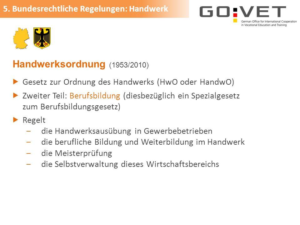 Handwerksordnung (1953/2010) 5. Bundesrechtliche Regelungen: Handwerk