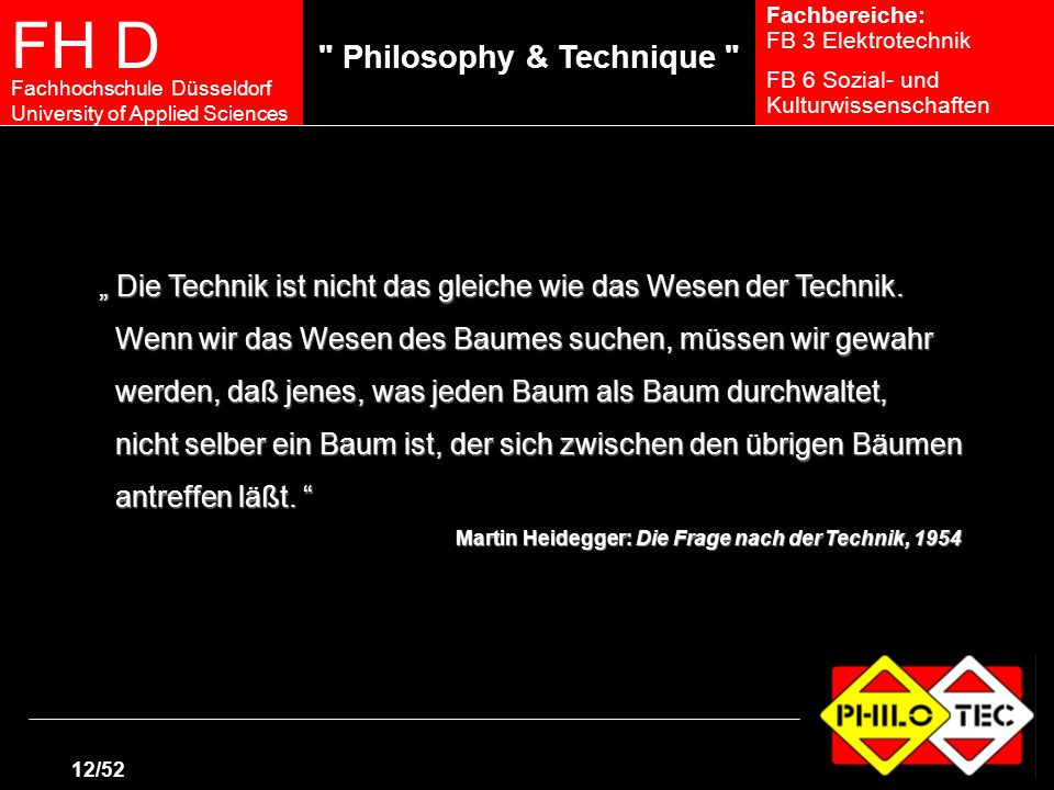 """"""" Die Technik ist nicht das gleiche wie das Wesen der Technik."""