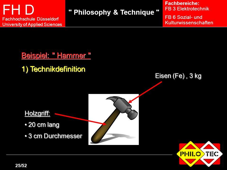 Beispiel: Hammer 1) Technikdefinition Eisen (Fe) , 3 kg Holzgriff: