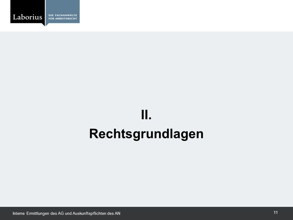 II. Rechtsgrundlagen Interne Ermittlungen des AG und Auskunftspflichten des AN
