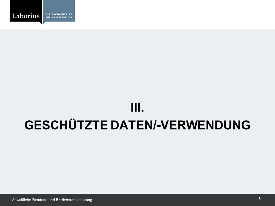 III. Geschützte Daten/-verwendung