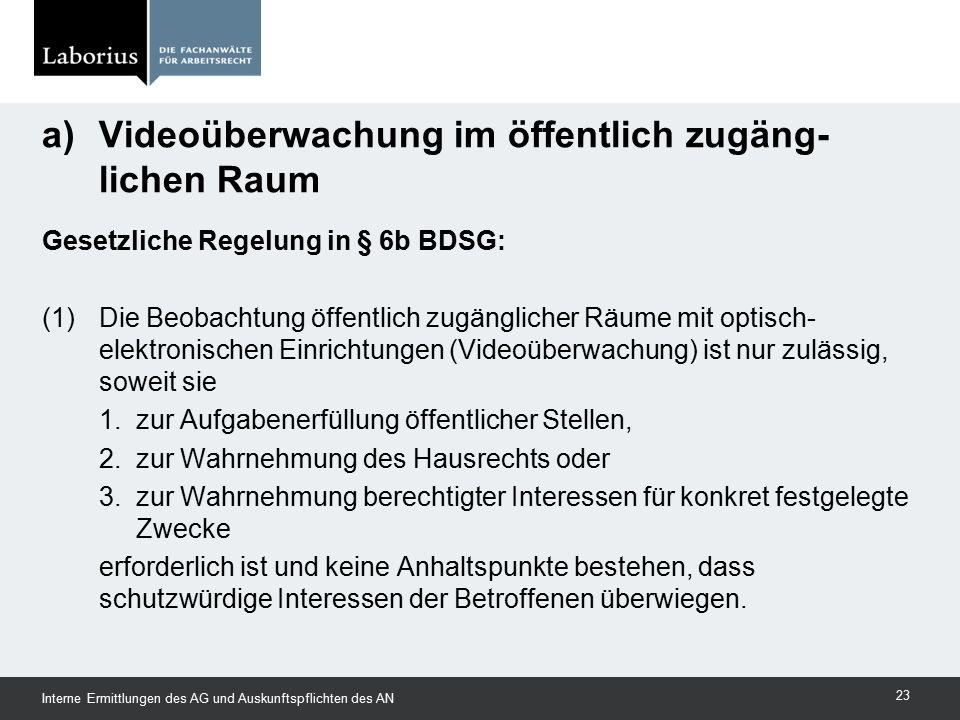 a) Videoüberwachung im öffentlich zugäng-lichen Raum