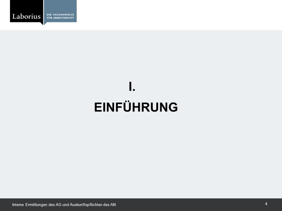 I. Einführung Interne Ermittlungen des AG und Auskunftspflichten des AN