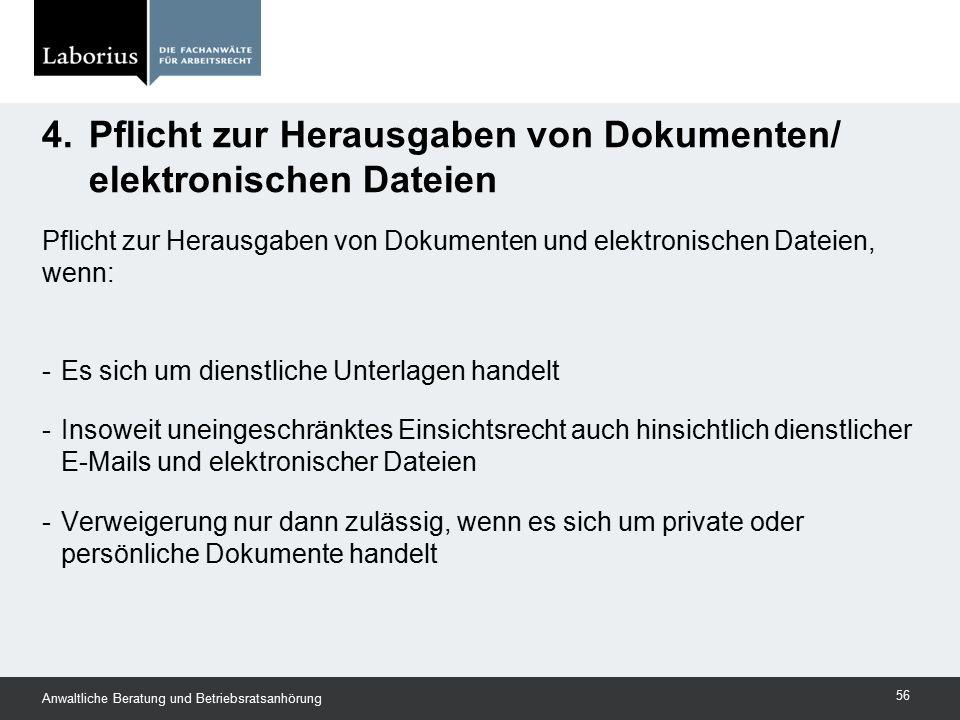 4. Pflicht zur Herausgaben von Dokumenten/ elektronischen Dateien
