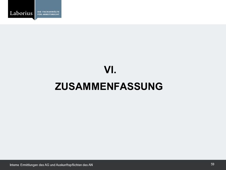 VI. Zusammenfassung Interne Ermittlungen des AG und Auskunftspflichten des AN