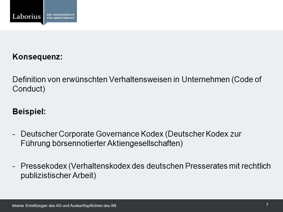 Konsequenz: Definition von erwünschten Verhaltensweisen in Unternehmen (Code of Conduct) Beispiel: - Deutscher Corporate Governance Kodex (Deutscher Kodex zur Führung börsennotierter Aktiengesellschaften) - Pressekodex (Verhaltenskodex des deutschen Presserates mit rechtlich publizistischer Arbeit)