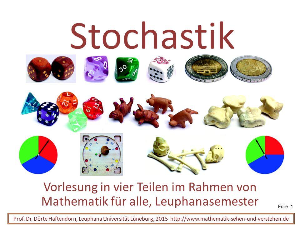 Stochastik Vorlesung in vier Teilen im Rahmen von Mathematik für alle, Leuphanasemester. Folie 1.