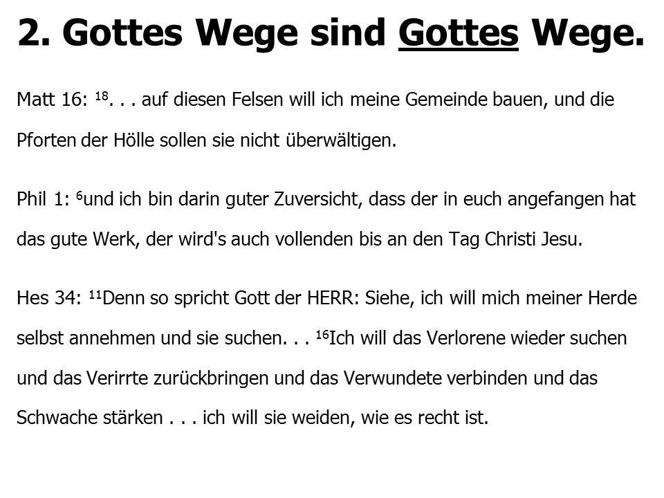 2. Gottes Wege sind Gottes Wege.