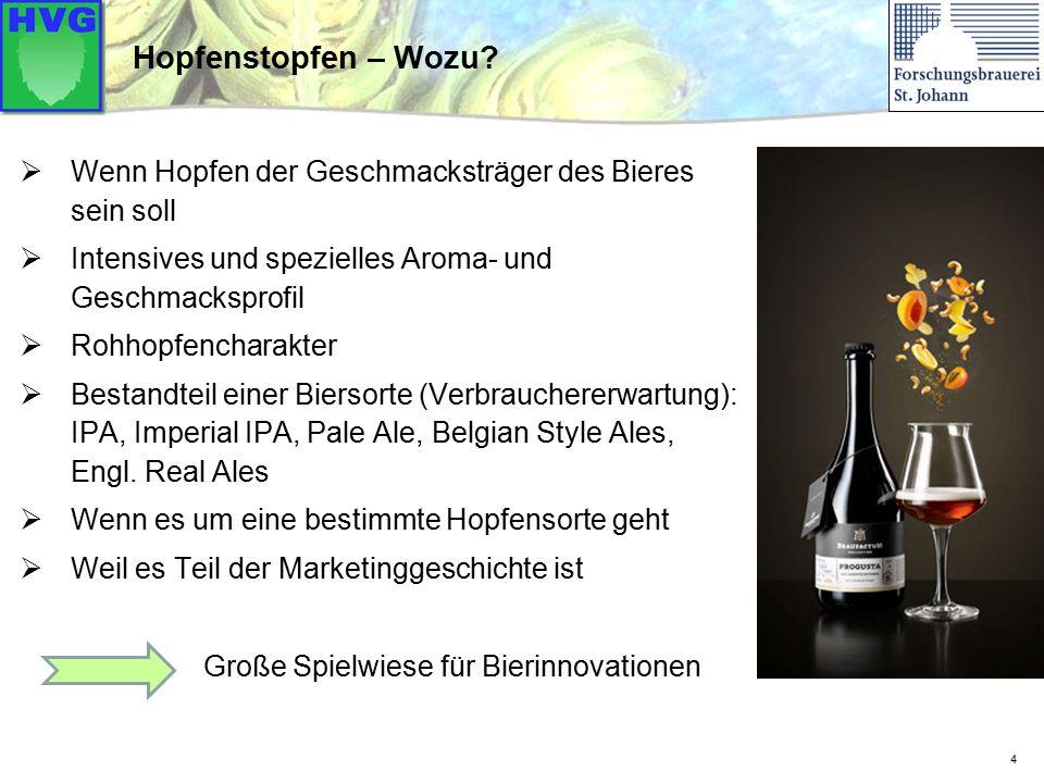 Hopfenstopfen – Wozu Wenn Hopfen der Geschmacksträger des Bieres sein soll. Intensives und spezielles Aroma- und Geschmacksprofil.