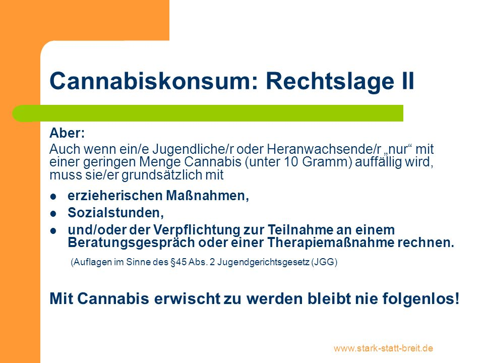 Cannabiskonsum: Rechtslage II