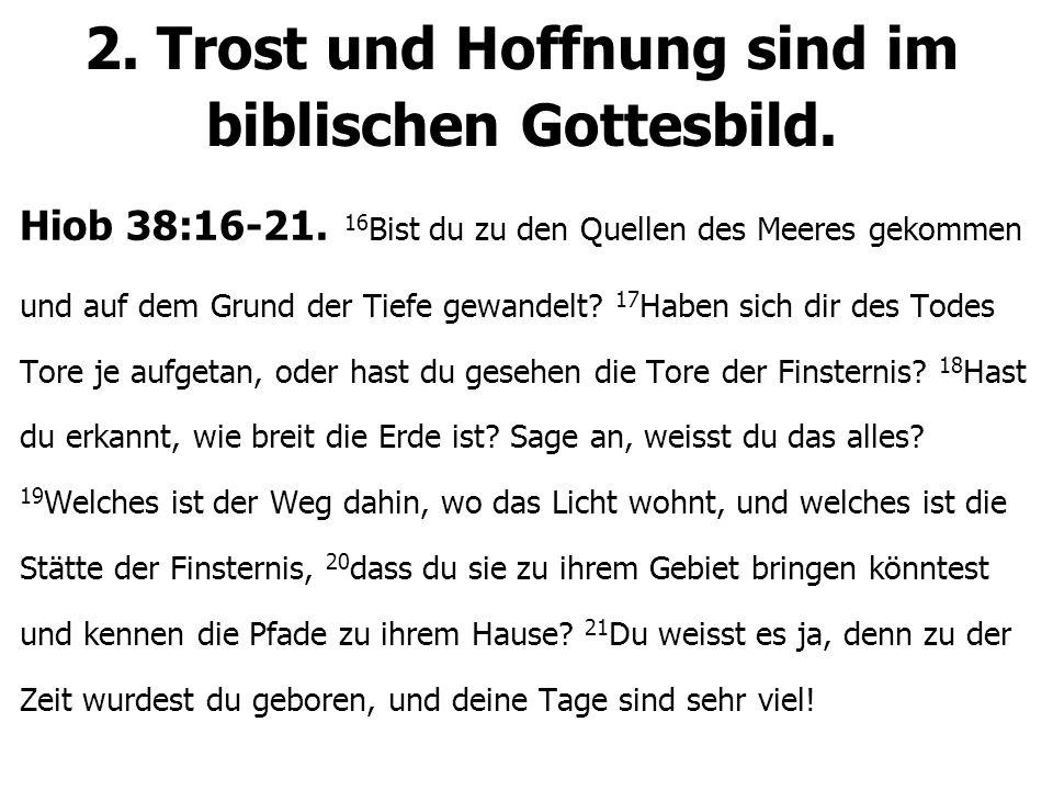 2. Trost und Hoffnung sind im biblischen Gottesbild.