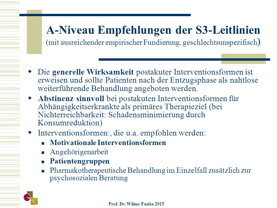 A-Niveau Empfehlungen der S3-Leitlinien (mit ausreichender empirischer Fundierung, geschlechtsunspezifisch)