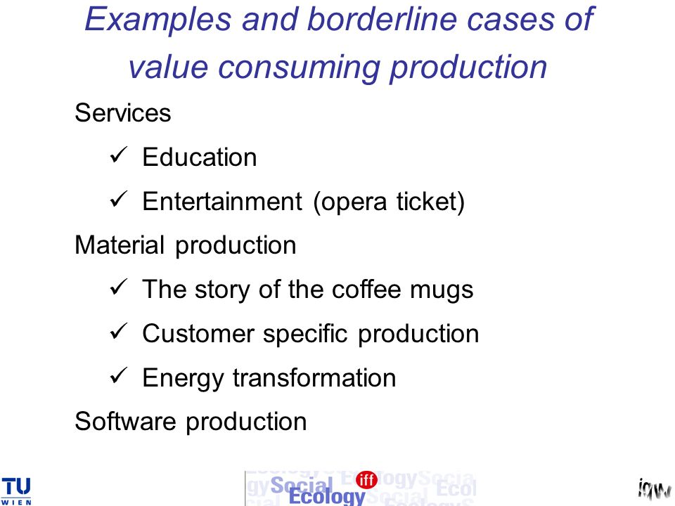 Examples and borderline cases of value consuming production