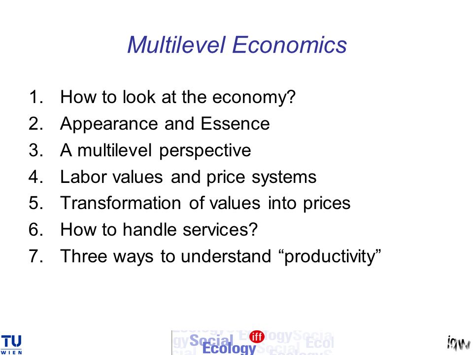 Multilevel Economics How to look at the economy