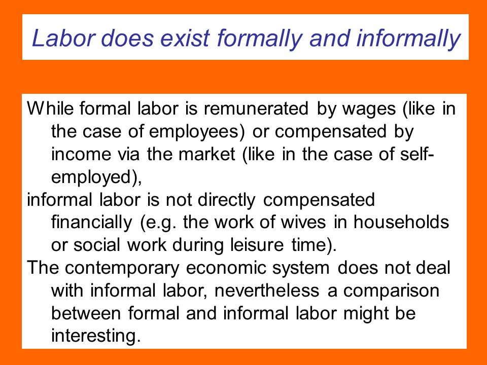 Labor does exist formally and informally