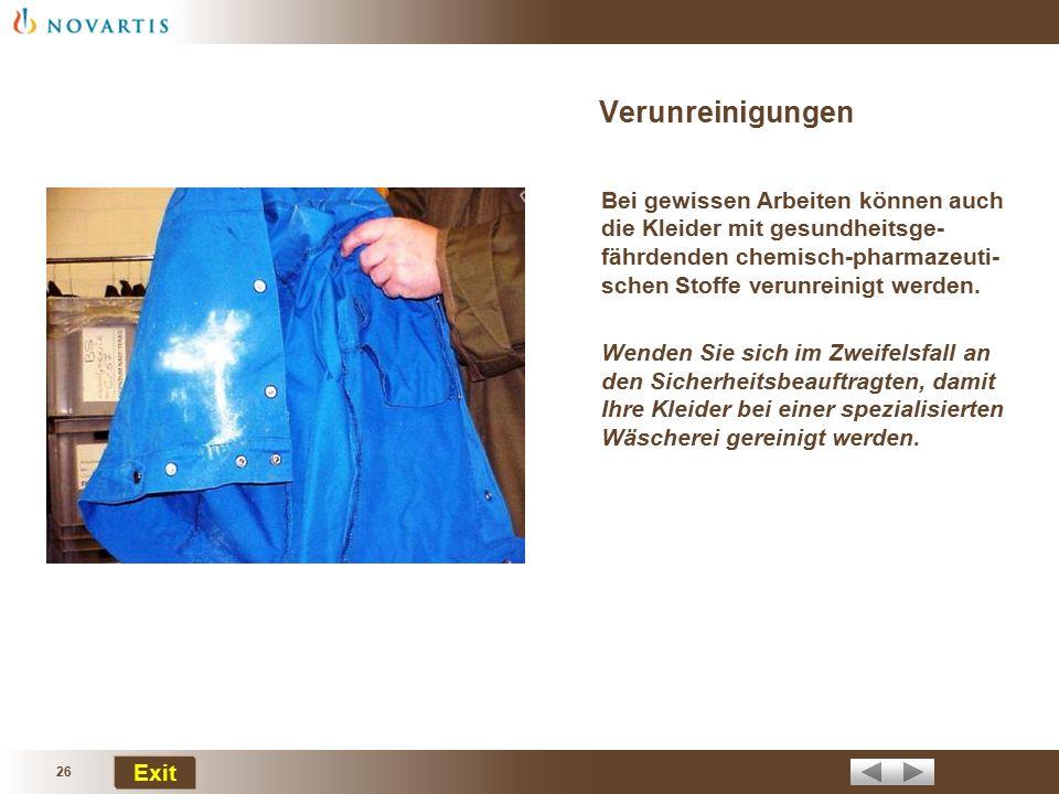Verunreinigungen Bei gewissen Arbeiten können auch die Kleider mit gesundheitsge-fährdenden chemisch-pharmazeuti-schen Stoffe verunreinigt werden.
