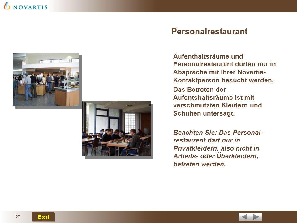 Personalrestaurant Aufenthaltsräume und Personalrestaurant dürfen nur in Absprache mit Ihrer Novartis-Kontaktperson besucht werden.