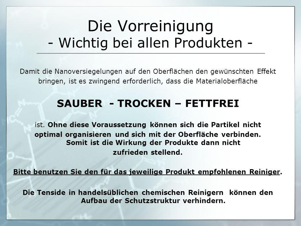 Die Vorreinigung - Wichtig bei allen Produkten -