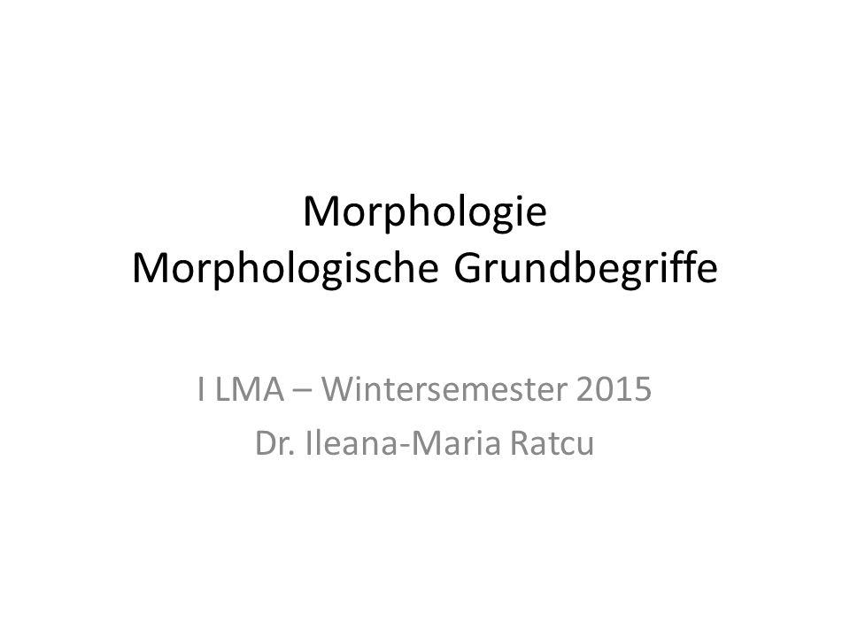 Morphologie Morphologische Grundbegriffe