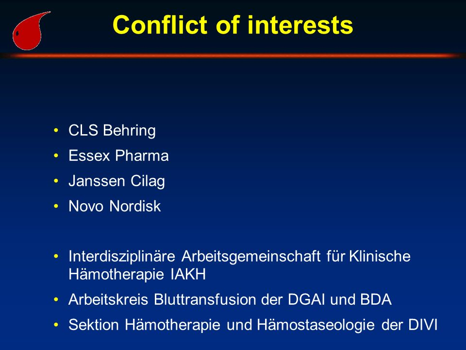 Conflict of interests CLS Behring Essex Pharma Janssen Cilag