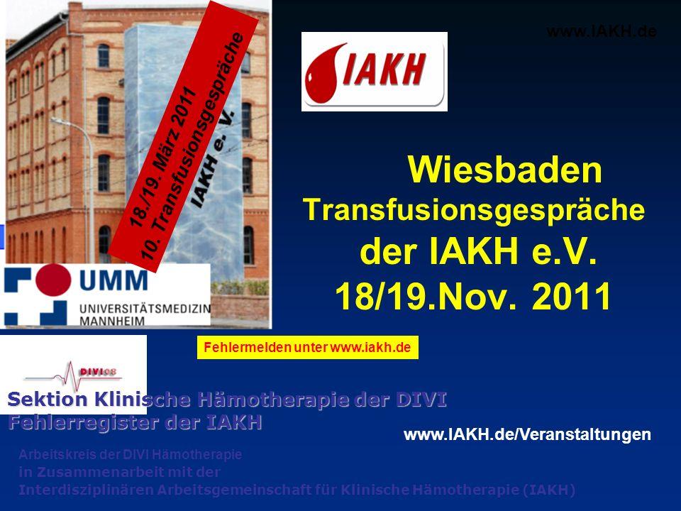 Wiesbaden Transfusionsgespräche der IAKH e.V. 18/19.Nov. 2011