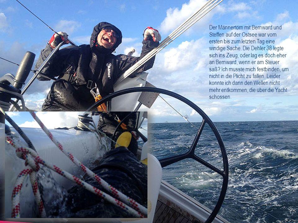 Der Männertörn mit Bernward und Steffen auf der Ostsee war vom ersten bis zum letzten Tag eine windige Sache.
