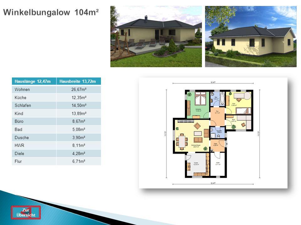 Winkelbungalow 104m² Hauslänge 12,47m Hausbreite 13,72m Wohnen 26,67m²