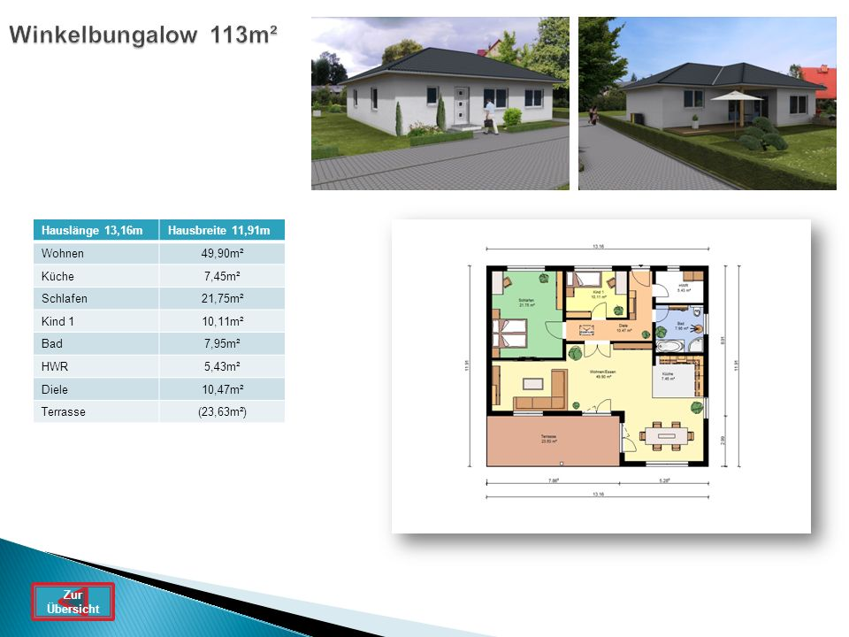 Winkelbungalow 113m² Hauslänge 13,16m Hausbreite 11,91m Wohnen 49,90m²