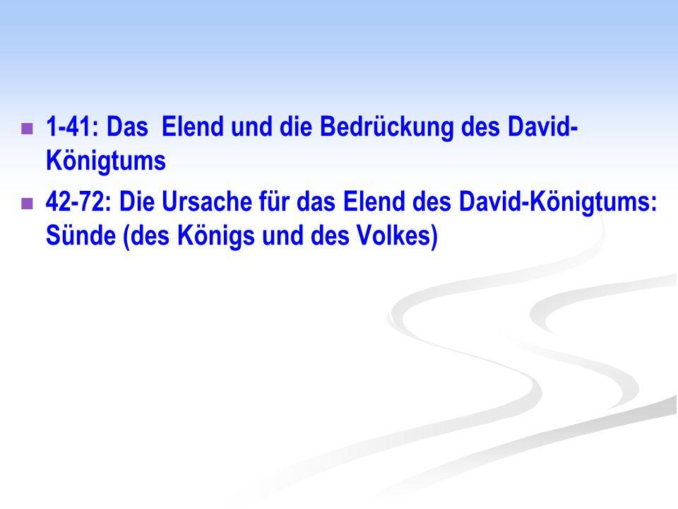 1-41: Das Elend und die Bedrückung des David-Königtums