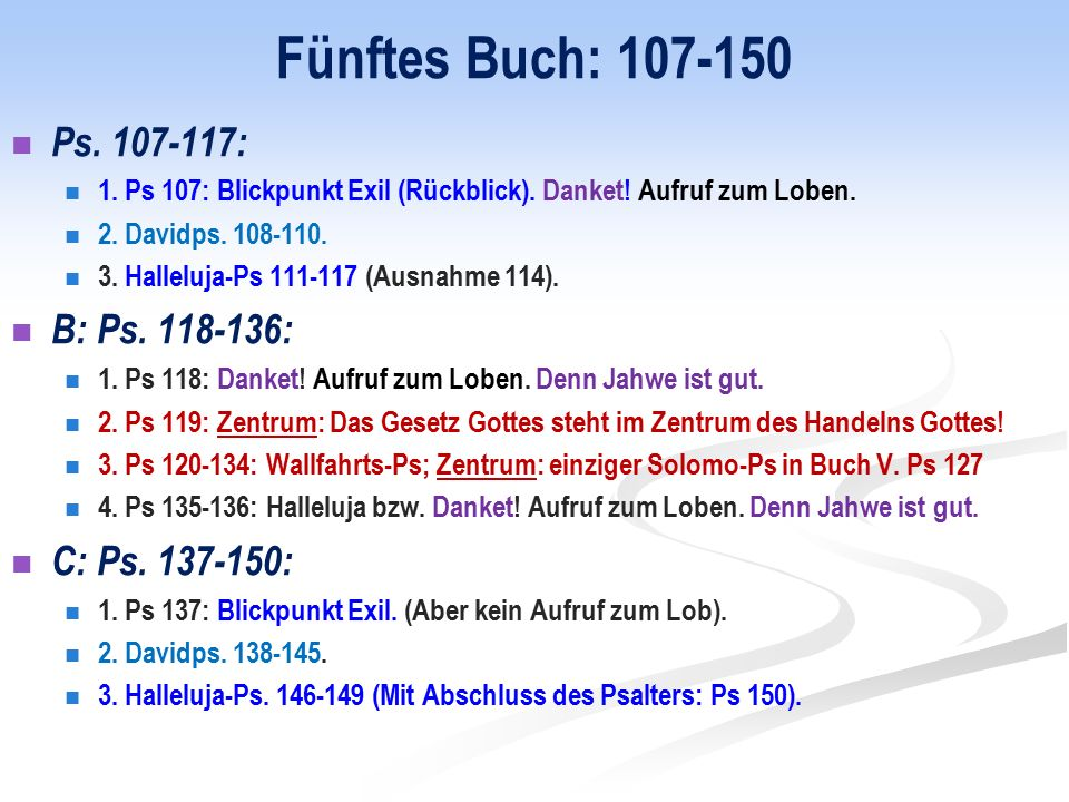 Fünftes Buch: 107-150 Ps. 107-117: B: Ps. 118-136: C: Ps. 137-150: