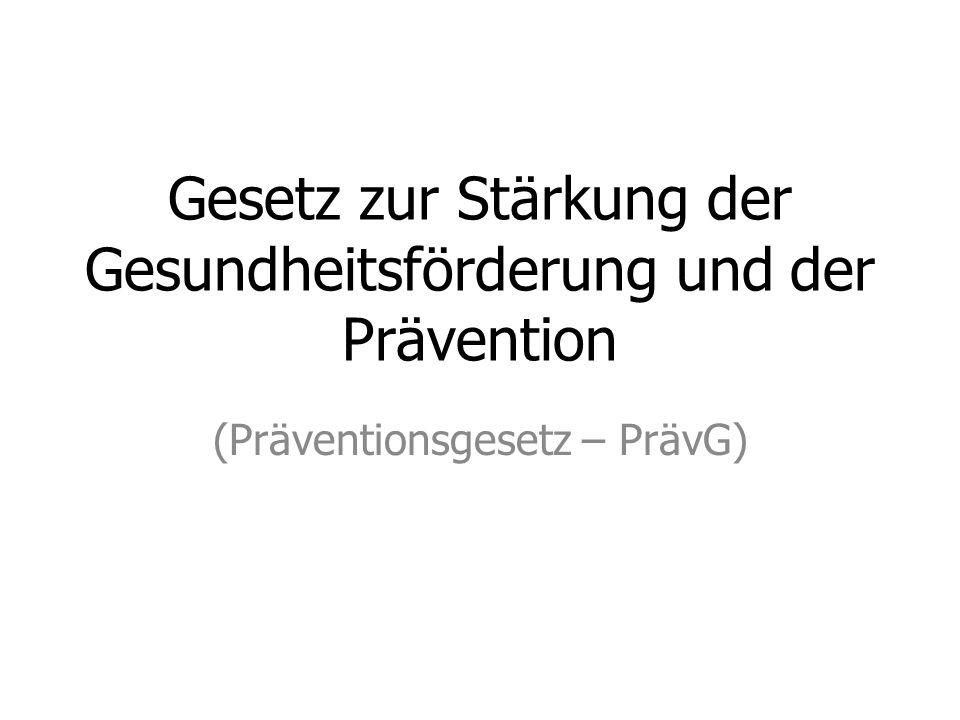 Gesetz zur Stärkung der Gesundheitsförderung und der Prävention