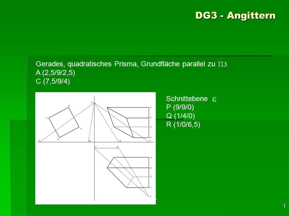 DG3 - Angittern Gerades, quadratisches Prisma, Grundfläche parallel zu. A (2,5/9/2,5) C (7,5/9/4)
