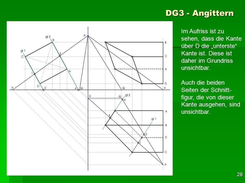 """DG3 - Angittern Im Aufriss ist zu sehen, dass die Kante über D die """"unterste Kante ist. Diese ist daher im Grundriss unsichtbar."""