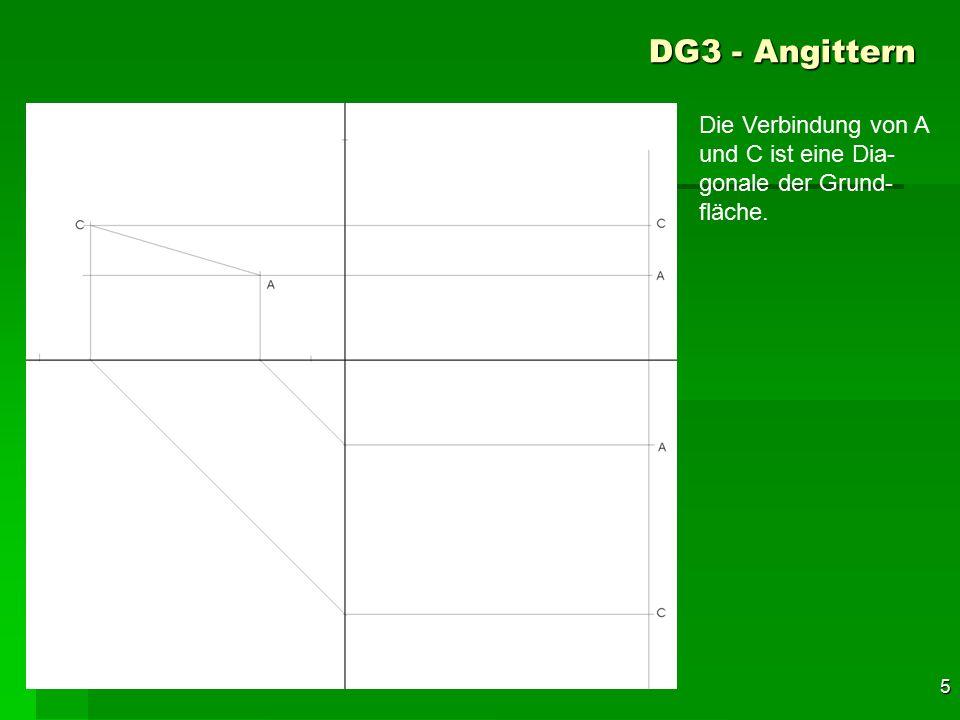 DG3 - Angittern Die Verbindung von A und C ist eine Dia-gonale der Grund-fläche. 35 F