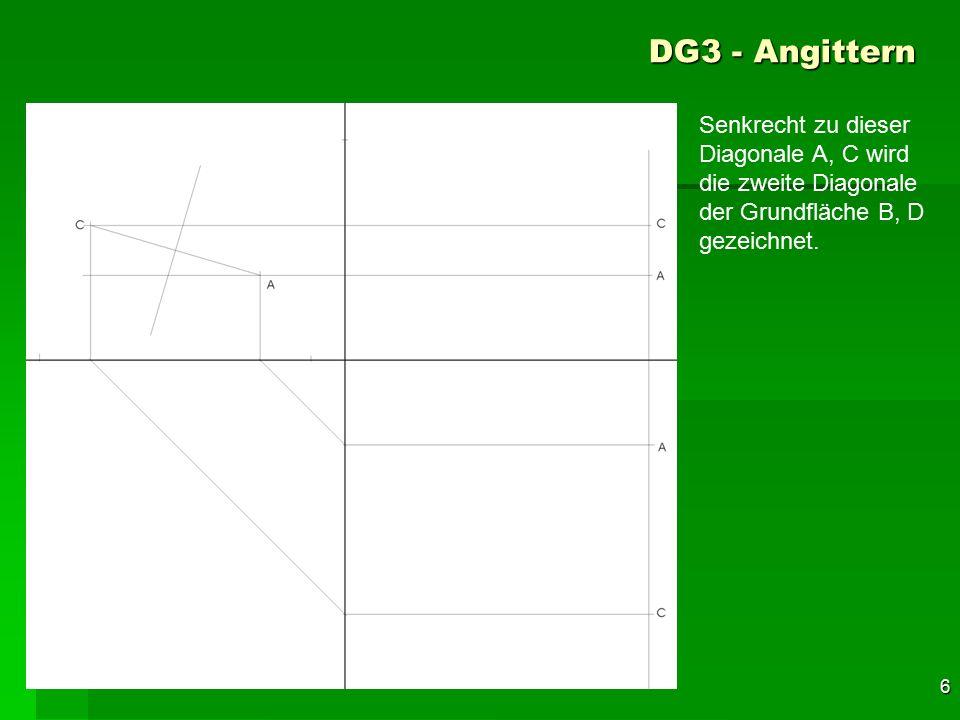 DG3 - Angittern Senkrecht zu dieser Diagonale A, C wird die zweite Diagonale der Grundfläche B, D gezeichnet.