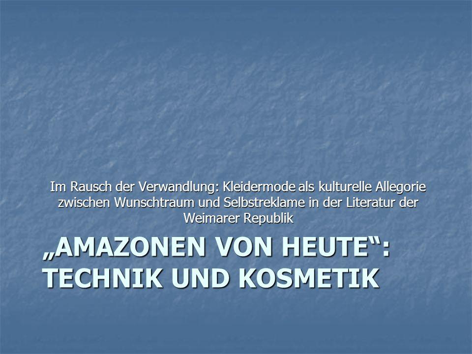 """""""Amazonen von heute : Technik und Kosmetik"""