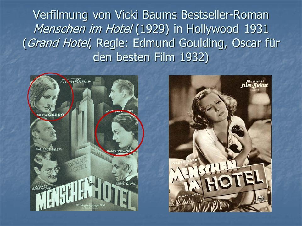 Verfilmung von Vicki Baums Bestseller-Roman Menschen im Hotel (1929) in Hollywood 1931 (Grand Hotel, Regie: Edmund Goulding, Oscar für den besten Film 1932)