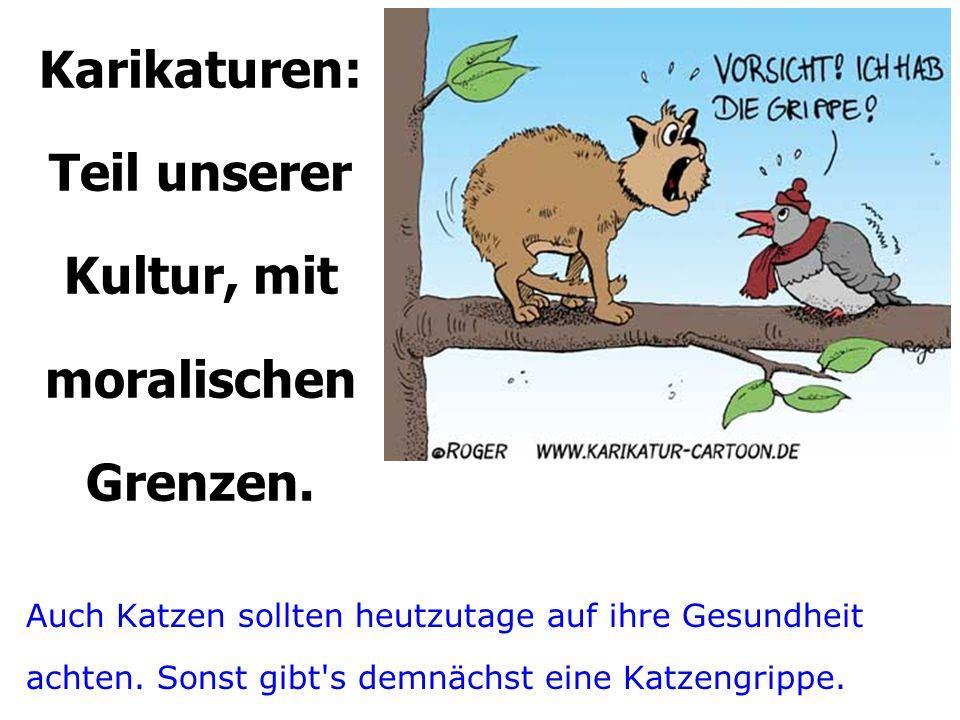 Karikaturen: Teil unserer Kultur, mit moralischen Grenzen.