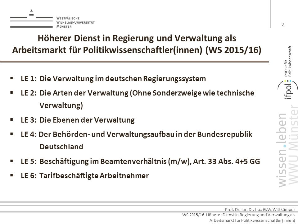 Höherer Dienst in Regierung und Verwaltung als Arbeitsmarkt für Politikwissenschaftler(innen) (WS 2015/16)