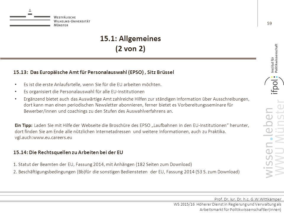 15.1: Allgemeines (2 von 2) 15.13: Das Europäische Amt für Personalauswahl (EPSO) , Sitz Brüssel.