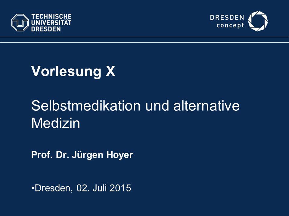 Vorlesung X Selbstmedikation und alternative Medizin Prof. Dr