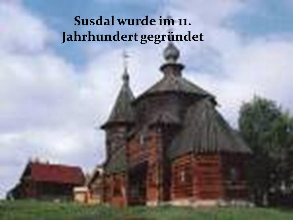 Susdal wurde im 11. Jahrhundert gegründet