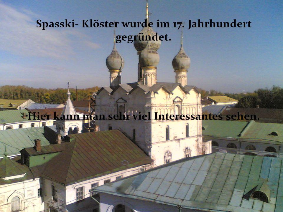 Spasski- Klöster wurde im 17. Jahrhundert gegründet.